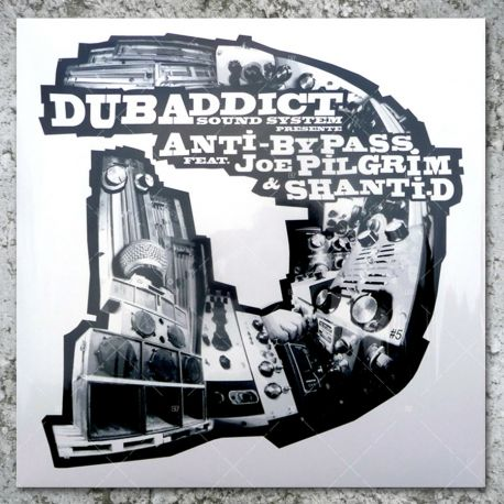 Dub Addict Sound System - Anti Bypass meets Joe Pilgrim & Shanti D