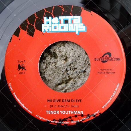 Tenor Youthman - Mi Give Dem Di Eye