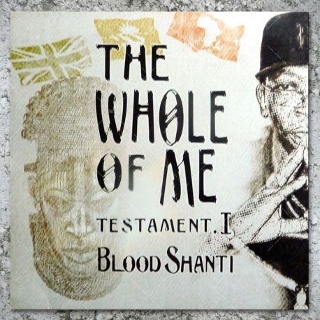 Blood Shanti - The Whole Of Me Testament I