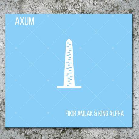 Fikir Amlak & King Alpha - Axum