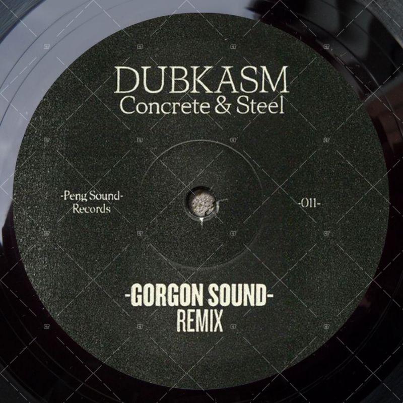 Dubkasm - Concrete & Steel (Gorgon Sound Remix / O B F