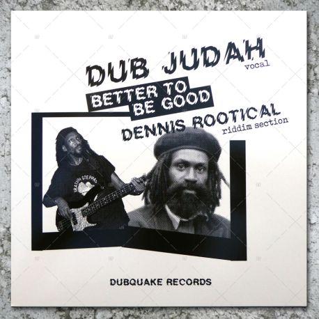 Dub Judah & Dennis Rootical - Better To Be Good