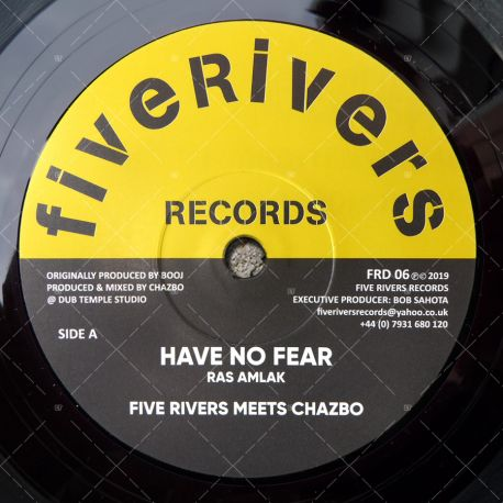 Five Rivers meets Chazbo feat. Ras Amlak - Have No Fear