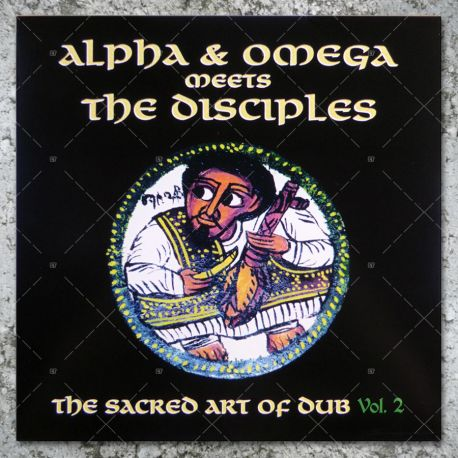 Alpha & Omega meets The Disciples - The Sacred Art Of Dub Vol.2