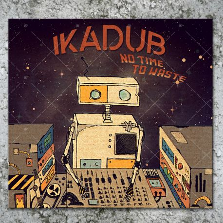 Ikadub - No Time To Waste