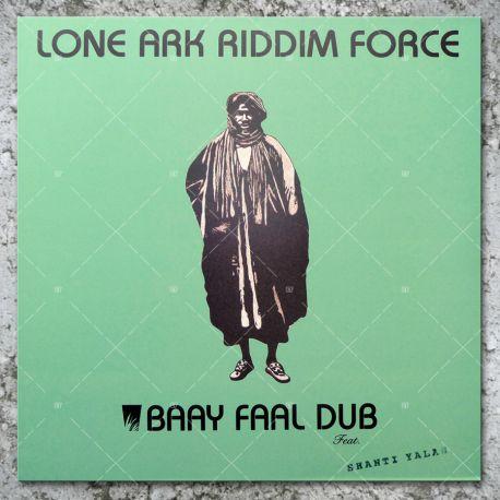 Lone Ark Riddim Force - Baayi Faal Dub feat. Shanti Yalah
